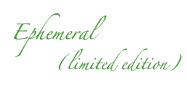 Ephemeral Limited Edition